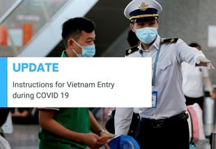 UPDATED INSTRUCTION FOR VIETNAM ENTRY DURING COVID